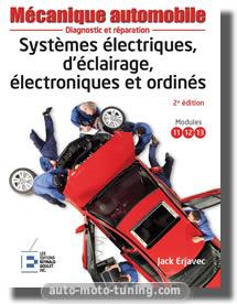 Mécanique automobile : Systèmes électriques, d'éclairage, électroniques et ordinés, 2e édition